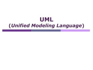UML ( Unified Modeling Language )