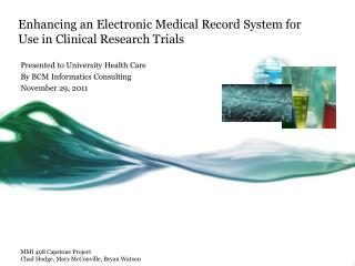 Enhancing an Electronic Medical Record System for Use in Clinical Research Trials