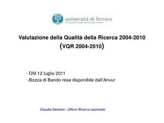 Valutazione della Qualità della Ricerca 2004-2010 ( VQR 2004-2010 )
