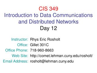 CIS 349 Introduction to Data Communications and Distributed Networks Day 12
