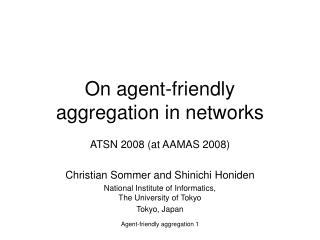 On agent-friendly  aggregation in networks