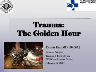 Trauma: The Golden Hour