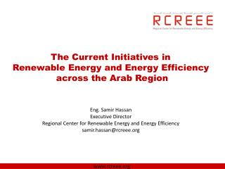 About RCREEE Energy Statistical Profile of the Region REEE Arabian Plans and Initiatives Barriers To Renewable Energy De