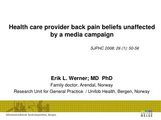 Health care provider back pain beliefs unaffected by a media campaign SJPHC 2008; 26 (1): 50-56