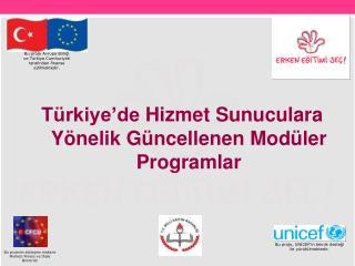Bu proje Avrupa Birliği ve Türkiye Cumhuriyeti tarafından  finanse edilmektedir .