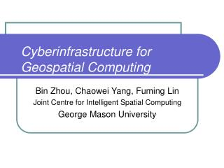 Cyberinfrastructure for Geospatial Computing