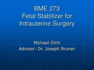 BME 273 Fetal Stabilizer for Intrauterine Surgery