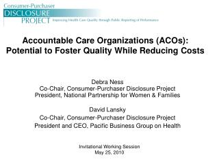 Accountable Care Organizations ACOs:  Potential to Foster Quality While Reducing Costs