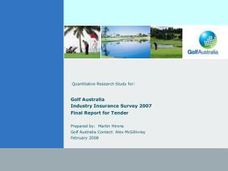 Quantitative Research Study for: Golf Australia Industry Insurance Survey 2007