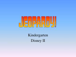 Kindergarten  Disney II