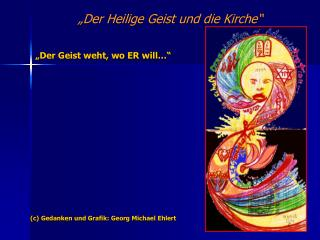 """""""Der Heilige Geist und die Kirche"""""""