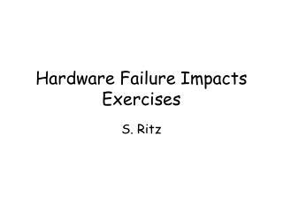 Hardware Failure Impacts Exercises