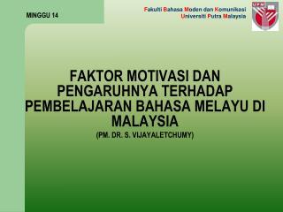 FAKTOR MOTIVASI DAN PENGARUHNYA TERHADAP PEMBELAJARAN BAHASA MELAYU DI MALAYSIA