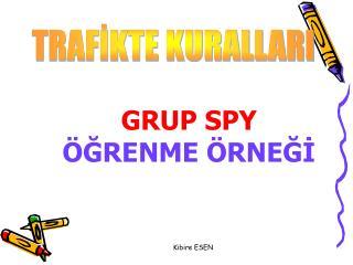 GRUP SPY ÖĞRENME ÖRNEĞİ