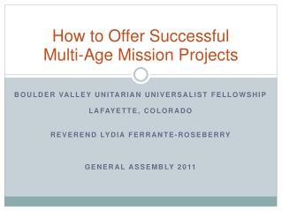 How to Offer Successful  Multi-Age Mission Projects