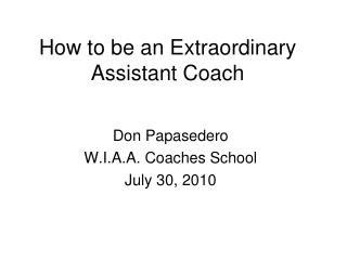How to be an Extraordinary  Assistant Coach