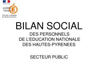 BILAN SOCIAL DES PERSONNELS  DE L'EDUCATION NATIONALE  DES HAUTES-PYRENEES