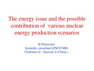 The energy issue and the possible contribution of  various nuclear energy production scenarios