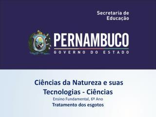 Ciências da Natureza e suas  Tecnologias - Ciências Ensino Fundamental, 6º Ano