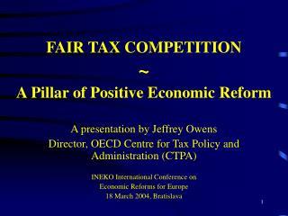 FAIR TAX COMPETITION ~ A Pillar of Positive Economic Reform