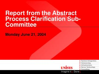Report from the Abstract Process Clarification Sub-Committee