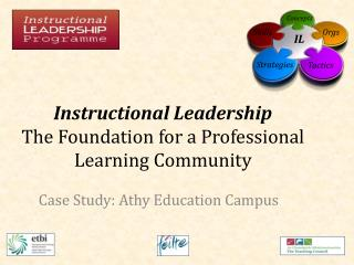 Instructional Leadership  The Foundation for a Professional Learning Community