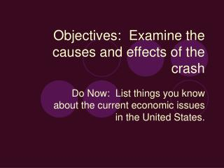 Objectives:  Examine the causes and effects of the crash
