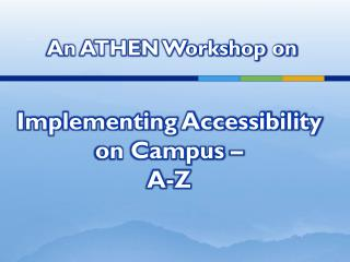 An ATHEN Workshop on