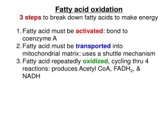 Fatty acid oxidation 3 steps  to break down fatty acids to make energy