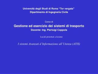 """Università degli Studi di Roma """"Tor vergata"""" Dipartimento di Ingegneria Civile Corso di"""