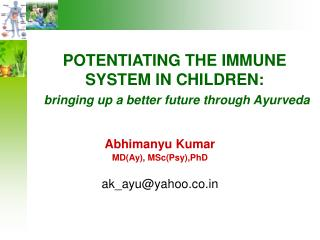 POTENTIATING THE IMMUNE SYSTEM IN CHILDREN: bringing up a better future through Ayurveda