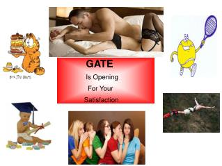 GATE               Is Opening                For Your              Satisfaction