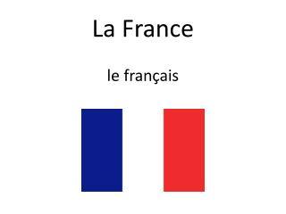 La France le français