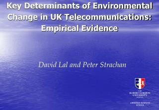 Key Determinants of Environmental Change in UK Telecommunications: Empirical Evidence