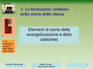 1. La formazione cristiana nella storia della chiesa