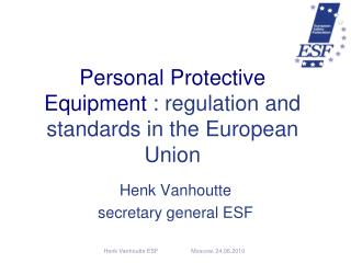 Personal Protective Equipment : regulation and standards in the European Union