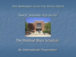 Port Washington Union Free School District  Paul D. Schreiber High School