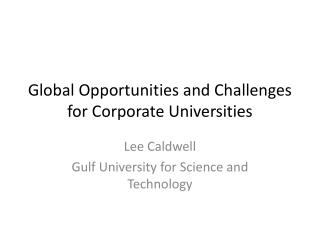 Global Opportunities and Challenges for Corporate Universities