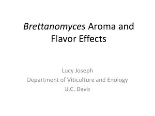 Brettanomyces  Aroma and Flavor Effects