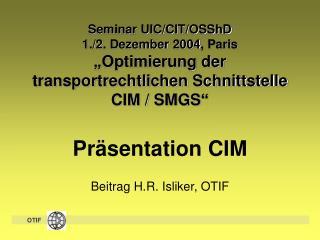 Pr�sentation CIM Beitrag H.R. Isliker, OTIF