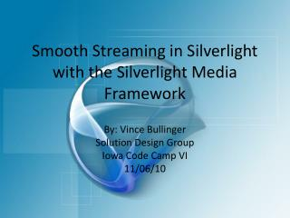 Smooth Streaming in Silverlight with the Silverlight Media Framework