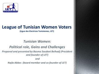 League of  Tunisian Women Voters (Ligue des Electrices Tunisiennes, LET)