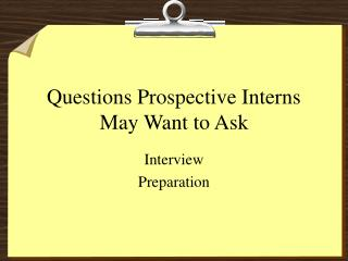 Questions Prospective Interns May Want to Ask