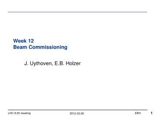 Week 12 Beam Commissioning