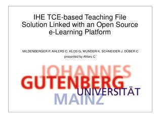 IHE TCE-based Teaching File Solution Linked with an Open Source e-Learning Platform