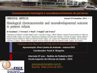 Apresentação: Silvia Caixeta de Andrade – Interna ESCS Coordenador: Paulo R. Margotto