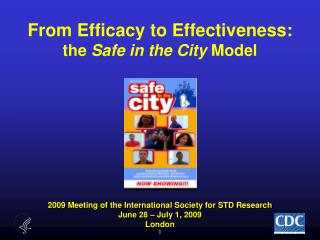 From Efficacy to Effectiveness: the  Safe in the City  Model