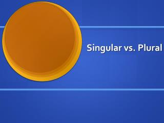 Singular vs. Plural