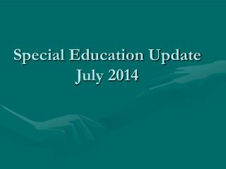 Special Education Update July 2014
