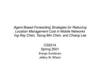 CS5214 Spring 2001 Elango Sundaram Jeffery W. Wilson
